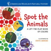 Spot the Animals: A Lift-The-Flap Book of Colors, Hardcover
