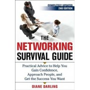 The Networking Survival Guide, Second Edition: Practical Advice to Help You Gain Confidence, Approach People, and Get the Success You Want, Paperback/Diane Darling