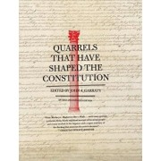 Quarrels That Have Shaped the Constitution: Revised and Expanded Edition, Paperback/John A. Garraty