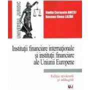Institutii financiare internationale si institutii financiare ale Uniunii Europene - Nadia Cerasela Anitei