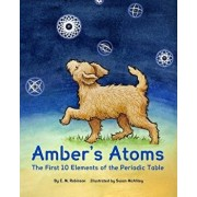Amber's Atoms: The First Ten Elements of the Periodic Table, Paperback/E. M. Robinson