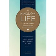 The Kingdom Life: A Practical Theology of Discipleship and Spiritual Formation, Paperback/Dallas Willard