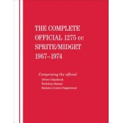 The Complete Official 1275cc Austin-Healey Sprite / MG Midget: 1967, 1968, 1969, 1970, 1971, 1972, 1973, 1974: Includes Driver's Handbook and Workshop
