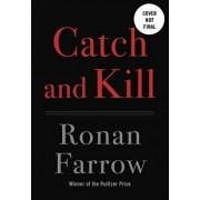 Catch and Kill, Hardcover/Ronan Farrow