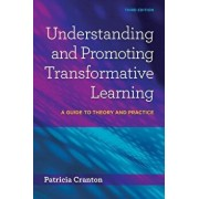 Understanding and Promoting Transformative Learning: A Guide to Theory and Practice, Paperback (3rd Ed.)/Patricia Cranton