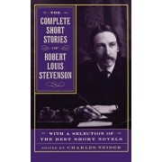 The Complete Short Stories of Robert Louis Stevenson: With a Selection of the Best Short Novels, Paperback/Robert Louis Stevenson