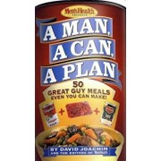 A Man, a Can, a Plan: 50 Great Guy Meals Even You Can Make, Hardcover/David Joachim