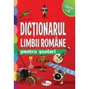 Dictionarul limbii romane pentru scolari - clasele I-IV