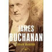 James Buchanan: The American Presidents Series: The 15th President, 1857-1861, Hardcover/Jean H. Baker