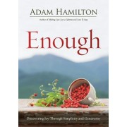 Enough Revised Edition: Discovering Joy Through Simplicity and Generosity, Paperback/Adam Hamilton