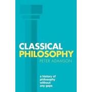 Classical Philosophy, Paperback/Peter Adamson