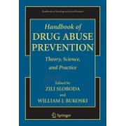 Handbook of Drug Abuse Prevention - Theory, Science, and Practice (Sloboda Zili)(Paperback) (9780387324593)
