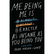 Me Being Me Is Exactly as Insane as You Being You, Paperback