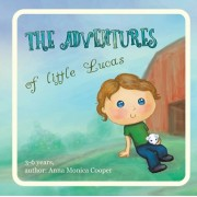 The Adventures of Little Lucas: A kind children's book about a boy makes for interesting reading before bedtime, kids book for boys and girls, age 3-5, Paperback/Julia Brown