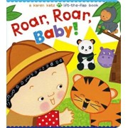 Roar, Roar, Baby!: A Karen Katz Lift-The-Flap Book, Hardcover/Karen Katz