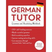 German Tutor: Grammar and Vocabulary Workbook (Learn German with Teach Yourself): Advanced Beginner to Upper Intermediate Course, Paperback