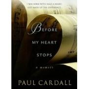 Before My Heart Stops: A Memoir