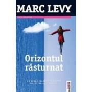 Orizontul rasturnat - Marc Levy