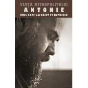 Viata Mitropolitului Antonie - Omul care l-a vazut pe Dumnezeu
