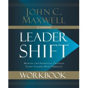 Leadershift Workbook. Making the Essential Changes Every Leader Must Embrace, Paperback/John C. Maxwell