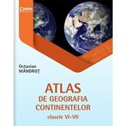 Atlas de geografia continentelor pentru clasele VI-VII/Octavian Mandrut