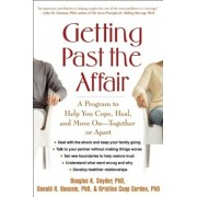 Getting Past the Affair: A Program to Help You Cope, Heal, and Move on -- Together or Apart, Paperback
