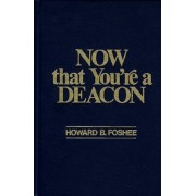 Now That You're a Deacon, Hardcover
