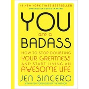 You Are a Badass (Deluxe Edition): How to Stop Doubting Your Greatness and Start Living an Awesome Life, Hardcover