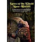 Caves of the Kobold Slave Masters: A Solitaire Adventure for Four Against Darkness Recommended for Characters of Level 1 or 2, Paperback/Andrea Sfiligoi