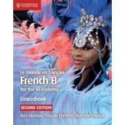 Le monde en francais Coursebook. French B for the IB Diploma, Paperback/Nathalie Fayaud