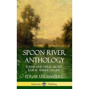Spoon River Anthology: Poems and Verse about Rural American Life (Hardcover)/Edgar Lee Masters