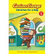 Curious George Librarian for a Day, Paperback/H. A. Rey