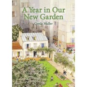 A Year in Our New Garden, Hardcover