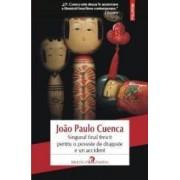 Singurul final fericit pentru o poveste de dragoste e un accident - Joao Paulo Cuenca