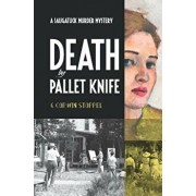 Death by Pallet Knife: A Saugatuck Murder Mystery, Paperback/G. Corwin Stoppel Phd