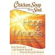 Chicken Soup for the Soul: Hope & Miracles: 101 Inspirational Stories of Faith, Answered Prayers, and Divine Intervention, Paperback/Amy Newmark