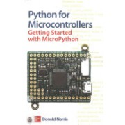 Python for Microcontrollers: Getting Started with Micropython and Pyboard (Norris Donald)(Paperback) (9781259644535)
