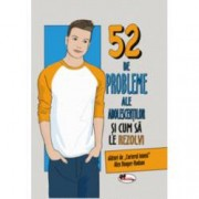 52 de probleme ale adolescentilor si cum sa le rezolvi