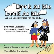 Look At Me Look At Me: An Eye Contact Game For You and Me, Paperback/Sophia Gallagher