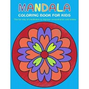 Mandala Coloring Book for Kids: The Fun Way of Meditation to Improve Concentration and Relieve Stress, Paperback/Charlotte Rose