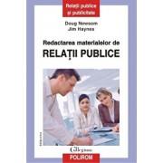 Redactarea materialelor de relatii publice (Editia a II-a)/Doug Newsom, Jim Haynes