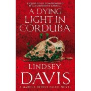 A Dying Light In Corduba by Lindsey Davis