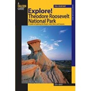 Explore! Theodore Roosevelt National Park: A Guide to Exploring the Roads, Trails, River, and Canyons, Paperback/Levi Novey