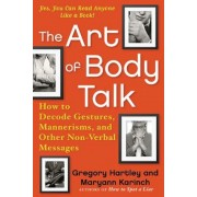 The Art of Body Talk: How to Decode Gestures, Mannerisms, and Other Non-Verbal Messages, Paperback