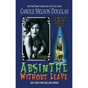 Absinthe Without Leave: A Midnight Louie Cafe Noir Mystery, Paperback/Carole Douglas