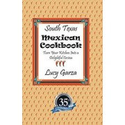 South Texas Mexican Cookbook, Paperback/Lucy M. Garza