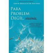 Para Problem De il, Sizsiniz - Money Isn't the Problem Turkish, Paperback/Gary M. Douglas
