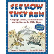 See How They Run: Campaign Dreams, Election Schemes, and the Race to the White House, Paperback/Susan E. Goodman