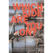 Which Side Are You On?: Trying to Be for Labor When It's Flat on Its Back, Paperback/Thomas Geoghegan