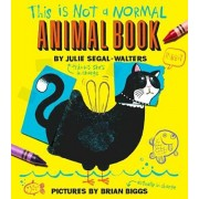 This Is Not a Normal Animal Book, Hardcover